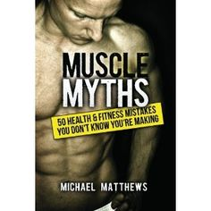 Muscle Myths: 50 Health & Fitness Mistakes You Didn't Know You Were Making (Paperback)    On sale now.