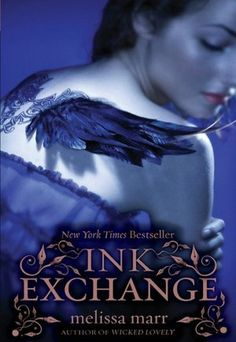 Ink Exchange (Wicked Lovely Series #2) by Melissa Marr love this book and the series.. well I've only read like the first 4 but still