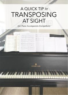 A Quick Tip for Transposing at Sight (for Piano Accompanists Everywhere) - accompanying, transposing, transposing tip, transposing shortcut, how to transpose, transposing at sight   @ashleydanyew