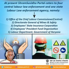 Shram Suvidha Portal is an initiative by Labour Ministry to bring technology to the aid of employers, the working class as well as enforcement agencies and ultimately to ensure better labour law compliance.  This portal facilitates ease of reporting at one place of various labour laws, consolidation of information of Labour Inspection and its enforcement. It will enhance convenience of reporting, transparency in Labour Inspection and monitoring of Labour Inspections based on key performance…