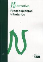 Normativa de procedimientos tributarios recopilación efectuada por Gabinete Jurídico del CEF: http://kmelot.biblioteca.udc.es/record=b1528149~S1*gag