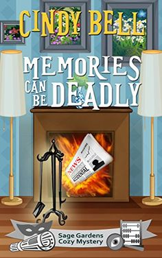 Memories Can Be Deadly (Sage Gardens Cozy Mystery Book 8)…                                                                                                                                                     More