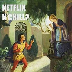 """Actually, the concept of """"Netflix and Chill"""" has pretty much always existed: 