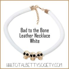Bad to the Bone Leather Necklace White  #white #skulls #leather #gold #necklace #jewelry #shopping #gift #giftidea #womangiftidea #girlfriendgift #holidaygift #holiday #christmaspresent #present