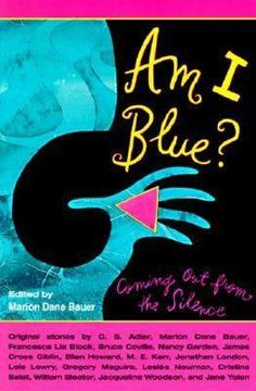 Am I Blue?: Coming Out from the Silence Original stories by C. S. Adler, Marion Dane Bauer, Francesca Lia Block, Bruce Coville, and many more.  Each of these stories is original, each is by a noted author for young adults, and each honestly portrays its subject and theme--growing up gay or lesbian, or with gay or lesbian parents or friends.
