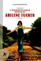 """MIGLIOR LIBRO OLTRE I 12 ANNI: """"L'indimenticabile estate di Abilene Tucker"""" di Clare Vanderpool, EDT – Giralangolo"""