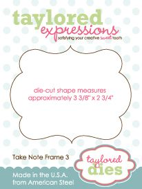 Die Cut Die Take Note Frame 3 from Taylored Expressions