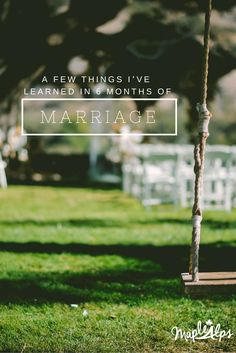 Things I've learned in six months of #marriage #relationships #wedding