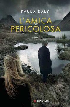 Prezzi e Sconti: #L'amica pericolosa  ad Euro 9.99 in #Annamaria biavasco paula daly #Book thriller