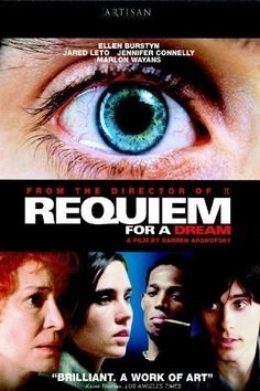 Requiem for a Dream (2000) dir. by Darren Aronofsky   102 min - Drama