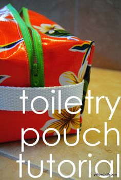 yellowcloth: the best toiletry bag tutorial