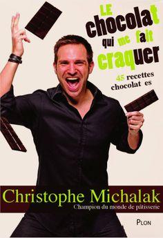 """Couverture """"Le chocolat qui me fait craquer"""" Christophe Michalak. Editions Plon"""