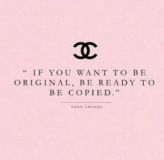 If you want to be original be prepared to be copied