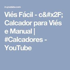 Viés Fácil - c/ Calcador para Viés e Manual | #Calcadores - YouTube