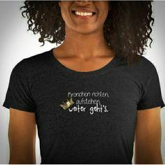 📣Es gibt ein neues,  königliches Design! 🥰  👑 Krönchen richten, aufstehen uuuund .... weiter geht's! 💅💪   🔎Zu finden im Store T Shirts For Women, Tops, Design, Fashion, Stand Up, Moda, Fashion Styles, Fashion Illustrations