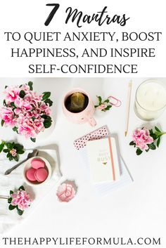 I love these 7 mantras to help me quiet my anxiety and inspire self confidence! Click through to read them all and get some beautiful, shareable graphics!