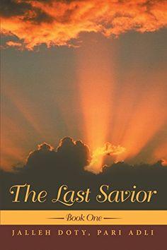 The Last Savior book 1 by Jalleh Doty Pari Adli https://www.amazon.com/dp/1329681185/ref=cm_sw_r_pi_dp_x_Hum6xbCED4JTX