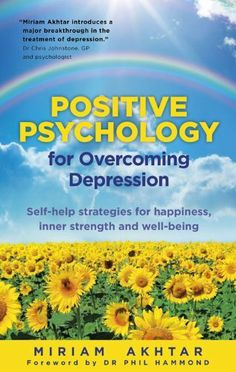 Positive Psychology for Overcoming Depression by Miriam Akhtar. $6.99. Author: Miriam Akhtar. Publisher: Watkins Publishing; 1 edition (February 2, 2012). 248 pages