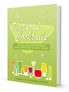 """""""Natural Cocktails"""" book seen on 100 Days of Feal Food"""