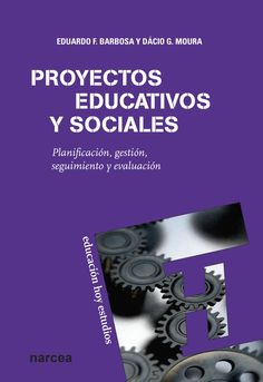 Barbosa, E.F. y D.G. Moura: Proyectos educativos y sociales. Madrid: Narcea, 2013. Signatura: 37.014 BAR PRO