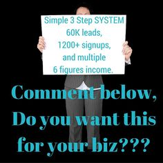 WANT TO KNOW HOW.... In a free video series you'll learn how a simple 3 step system generated 60K leads 1200 signups and multiple 6 figures in income.  Comment below do you want to learn how?
