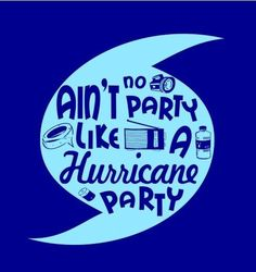 13. Hurricane Parties