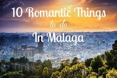 If you are looking for some date ideas in Malaga to enjoy with that special someone on vacation; we've made a list of 10 romantic things to do in Malaga. Romantic Things To Do, Most Romantic Places, Romantic Weekend Getaways, Romantic Vacations, Unique Date Ideas, Romantic Evening, Good Dates, London Hotels, Malaga