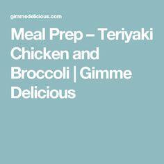 Meal Prep – Teriyaki Chicken and Broccoli | Gimme Delicious