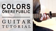 Colors by OneRepublic guitar tutorial (LOVE this song <3 )