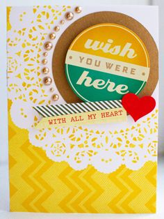 wish you were here with all my heart  card   by kelly purkey