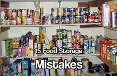 15 Food Storage Mistakes. Storing food is one of the most important aspects of prepping. Are you making food storage mistakes? Check them out to see.