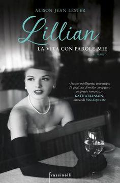 """Insaziabili Letture: Anteprima: """"LILLIAN. LA VITA CON PAROLE MIE"""" di Al..."""