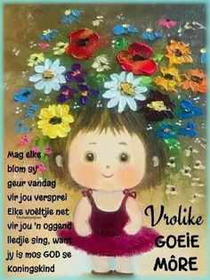Cute Good Morning, Good Morning Wishes, Morning Messages, Morning Quotes, Afrikaanse Quotes, Goeie Nag, Goeie More, Morning Blessings, Prayer Quotes