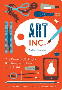 Art Inc. by Lisa Congdon (Released Aug. 12, 2014!)
