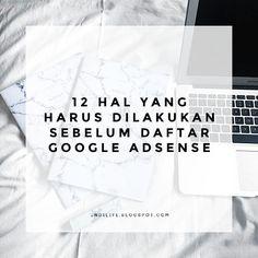 12 Hal yang Harus Dilakukan Sebelum daftar Google Adsense