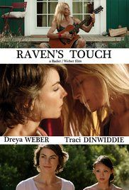 Raven's Touch Poster  Directors: Marina Rice Bader, Dreya Weber Writer: Dreya Weber Stars: Dreya Weber, Traci Dinwiddie, David Hayward