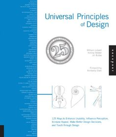 Universal Principles of Design, Revised and Updated: 125 Ways to Enhance Usability, Influence Perception, Increase Appeal, Make Better Design Decisions, and Teach through Design by William Lidwell http://www.amazon.com/dp/1592535879/ref=cm_sw_r_pi_dp_ZA9Vvb0P6316B