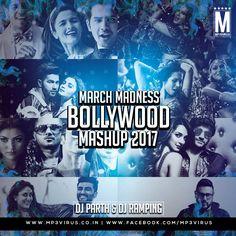 March Madness Bollywood Mashup 2017 - Parth & DJ Ramping Latest Song, March Madness Bollywood Mashup 2017 - Parth & DJ Ramping Dj Song, Free Hd