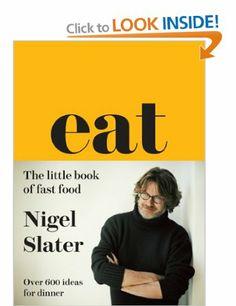 Eat: The Little Book of Fast Food (Nigel Slater)