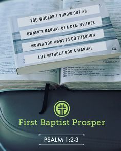 Get in the Word, Stay in the Word http://www.fbcprosper.org Psalm 1:2-3