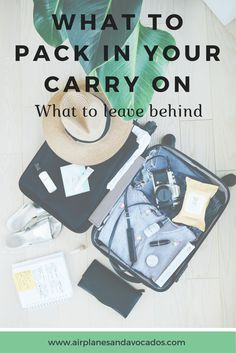 Do I Really Need That? What to Pack in Your Carry On and What to Leave Behind. | Airplanes & Avocados