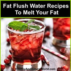 Fat Flush Water Recipes To Melt Your Fat