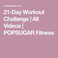 21-Day Workout Challenge | All Videos | POPSUGAR Fitness