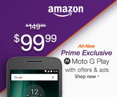 Shop Amazon Prime Exclusive Phone – Moto G Play $50 Off…