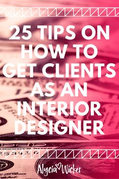 Tips on how to get interior design clients