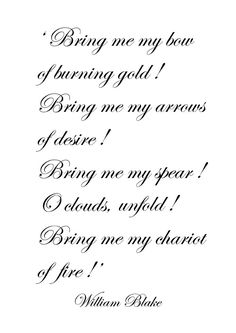 ¤ Poet Ponderings ¤ poetry, quotes haiku - William Blake | Bring me my bow of burning gold!