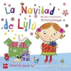 La Navidad de Lulú A Lulú le gusta mucho celebrar la Navidad, pero ¿sabes qué es lo que más le gusta de la Navidad?  Un libro navideño de Lulú. #Literatura SM
