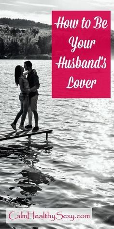 5 Ways to Think (and Act!) Like Your Husband's Lover - Being a lover and having great sex aren't just for women in movies and romance novels! Here are 5 things every married woman can do to become her husband's lover. Marriage tips, advice and encouragement | Sex life | Sexy marriage | Christian marriage