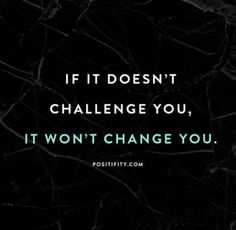 Motivational Quotes Remember this If it doesnt challenge you it wont change you Motivation Inspirational quotes Workout motivation Fitness Goals Personal growth Se. Motivacional Quotes, Goal Quotes, Sport Quotes, Motivational Quotes For Working Out, Success Quotes, Quotes To Live By, Positive Quotes, Best Quotes, Life Quotes