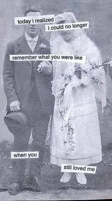 today i realized i could no longer remember what you were like when you still loved me